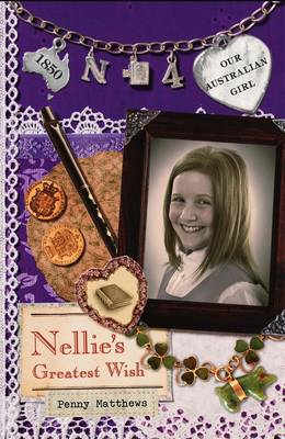 Our Australian Girl: Nellie's Greatest Wish (Book 4) by Penny Matthews