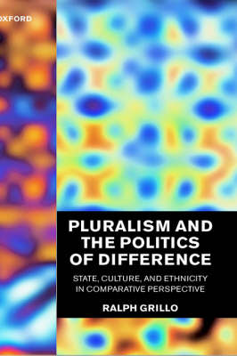 Pluralism and the Politics of Difference by R.D. Grillo
