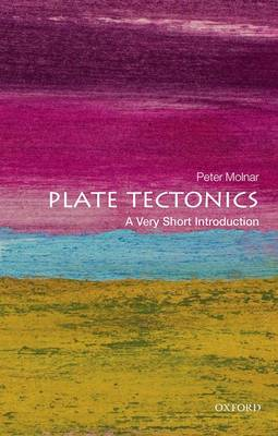 Plate Tectonics: A Very Short Introduction by Peter Molnar