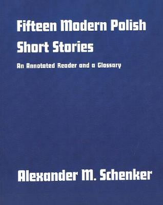 Fifteen Modern Polish Short Stories by Alexander M. Schenker