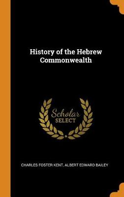 History of the Hebrew Commonwealth by Charles Foster Kent
