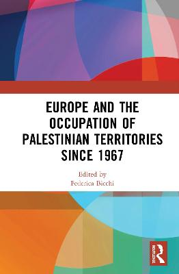 Europe and the Occupation of Palestinian Territories Since 1967 book