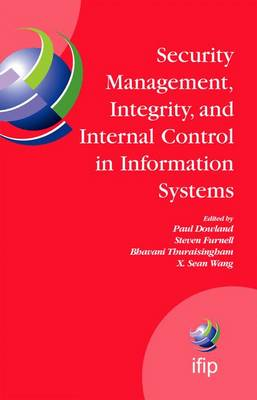 Security Management, Integrity, and Internal Control in Information Systems by Paul S. Dowland