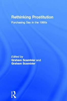 Rethinking Prostitution by Graham Scambler