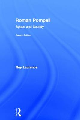Roman Pompeii by Ray Laurence