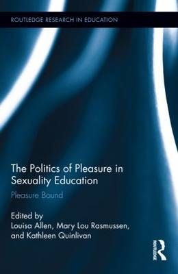 The Politics of Pleasure in Sexuality Education by Louisa Allen