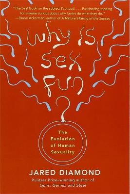 Why Is Sex Fun? by Jared Diamond