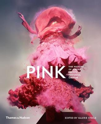 Pink: The History of a Punk, Pretty, Powerful Colour book