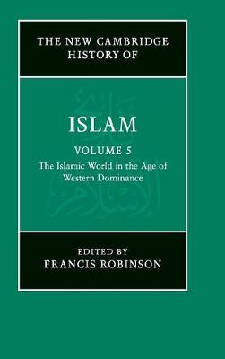 The New Cambridge History of Islam by Francis Robinson