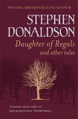 Daughter of Regals and Other Tales by Stephen Donaldson