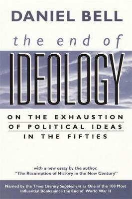The End of Ideology by Daniel Bell