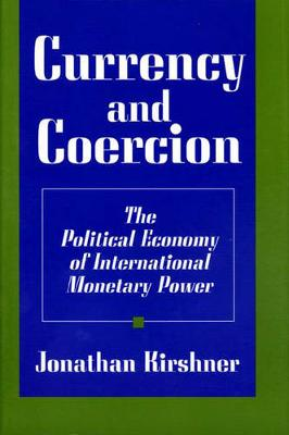 Currency and Coercion by Jonathan Kirshner