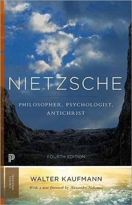 Nietzsche by Walter A. Kaufmann