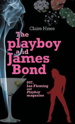 Playboy and James Bond by Claire Hines