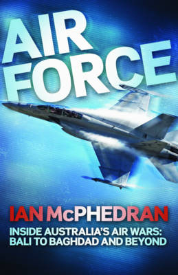 Air Force by Ian McPhedran