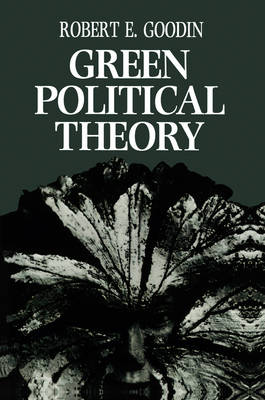 Green Political Theory by Robert E. Goodin
