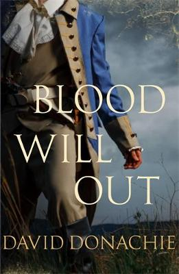 Blood Will Out: The thrilling conclusion to the smuggling drama by David Donachie
