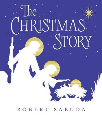 The Christmas Story by Robert Sabuda