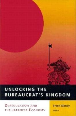 Unlocking the Bureaucrat's Kingdom by Frank Gibney