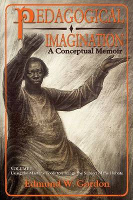 Pedagogical Imagination by Edmund W. Gordon