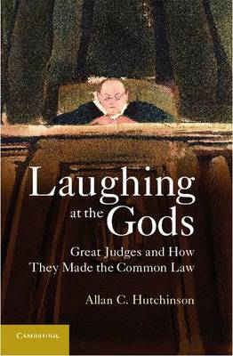 Laughing at the Gods by Allan C. Hutchinson