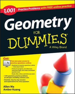 Geometry: 1,001 Practice Problems For Dummies (+ Free Online Practice) by Allen Ma