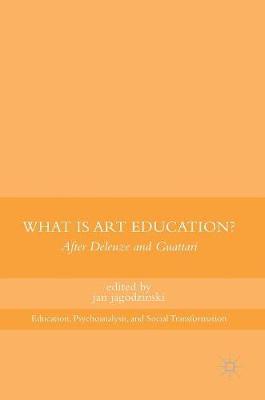 What Is Art Education? by Jan Jagodzinski