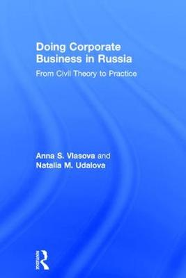Doing Corporate Business in Russia by Anna S. Vlasova