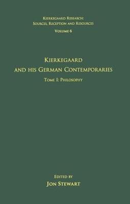 Volume 6, Tome I: Kierkegaard and His German Contemporaries - Philosophy book