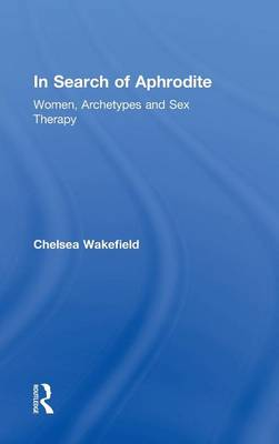 In Search of Aphrodite by Chelsea Wakefield