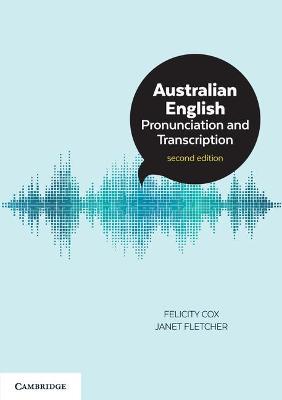 Australian English Pronunciation and Transcription by Felicity Cox