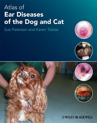 Atlas of Ear Diseases of the Dog and Cat by Sue Paterson