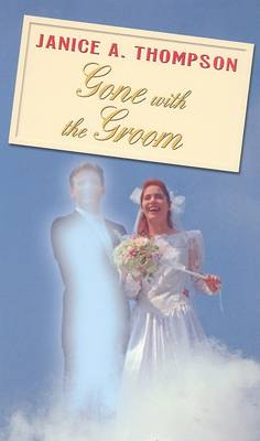 Gone with the Groom by Janice A. Thompson