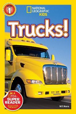 National Geographic Kids Readers: Trucks by Wil Mara