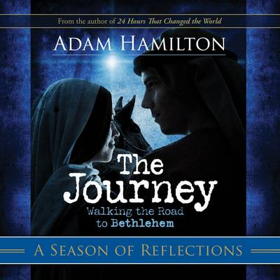 The Journey Reflections for the Season by Adam Hamilton
