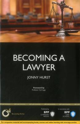 Becoming a Lawyer: Is Law Really the Career for You? by Jonny Hurst