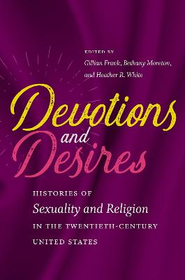 Devotions and Desires by Gillian Frank