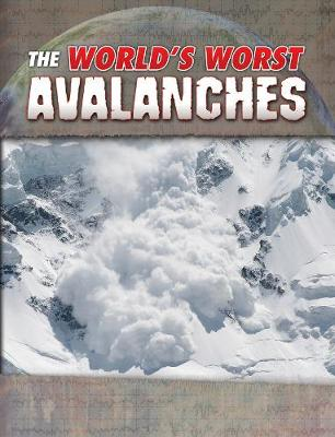 The World's Worst Avalanches by Tracy Nelson Maurer
