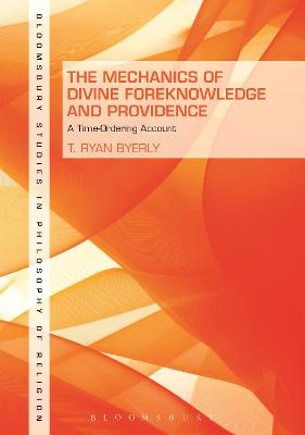The Mechanics of Divine Foreknowledge and Providence by Dr. T. Ryan Byerly