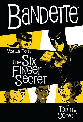 Bandette Volume 4: The Six Finger Secret by Paul Tobin