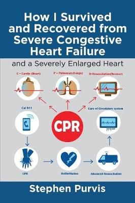 How I Survived and Recovered from Severe Congestive Heart Failure: And a Severely Enlarged Heart book