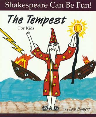 "The ""Tempest"" for Kids by Lois Burdett"