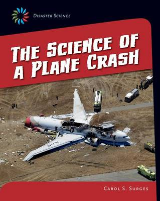 The Science of a Plane Crash by Carol S Surges