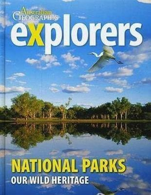 Explorers: National Parks by Australian Geographic