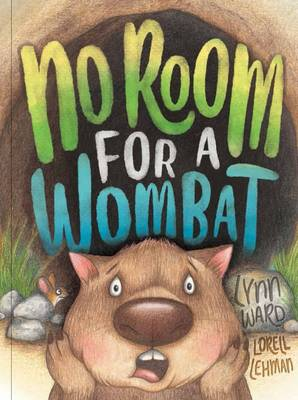 No Room for a Wombat by Lynn Ward