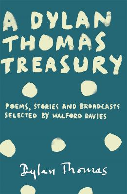 Dylan Thomas Treasury by Dylan Thomas