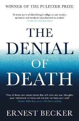 Denial of Death by Ernest Becker