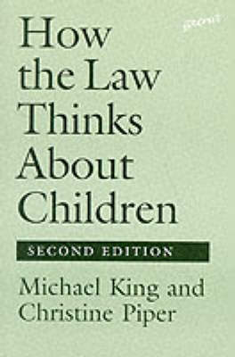 How the Law Thinks About Children by Michael King