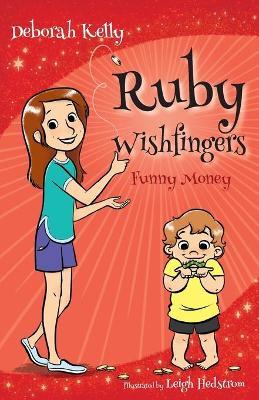 Ruby Wishfingers: Funny Money by Deborah Kelly