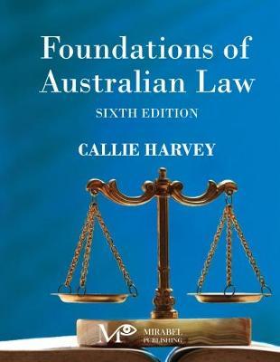 Foundations of Australian Law by Callie Harvey